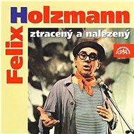 Holzmann Felix: Felix Holzmann ztracený a nalezený - Hudební CD