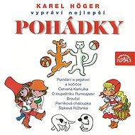 Höger Karel: Nejlepší pohádky - CD - Hudební CD
