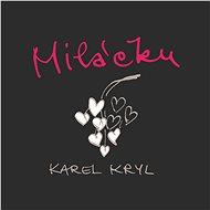 Kryl Karel: Miláčku... - CD - Hudební CD