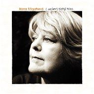 Ulrychová Hana: (Nejen) Tichý hlas / To nejlepší z let 1968 - 2006 - Hudební CD