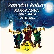 Moravanka Jana Slabáka: Vánoční koledy - CD - Hudební CD