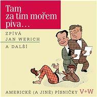 Werich Jan: Werich : Tam za tím mořem piva... - Hudební CD