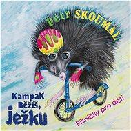 Hudební CD Skoumal Petr: Kampak běžíš, ježku - CD