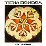 Tichá dohoda: Underpop - Hudební CD