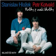 Kotvald Petr a Hložek Stanislav: Holky z naší školky - CD - Music CD