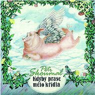 Skoumal Petr: If a pig had wings - CD - Music CD