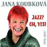 Koubková Jana: Jazz? Oh, Yes!!! Best Of (2x CD) - CD - Hudební CD
