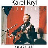 Kryl Karel: Solidarita. Mnichov 1982 (2x CD) - CD - Hudební CD