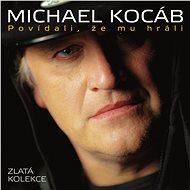 Kocáb Michal: Zlatá kolekce - Povídali, že mu hráli (3x CD) - CD - Hudební CD