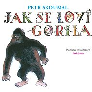 Petr researched: How a gorilla is hunted. Songs from the syllabler Pavel Šrut - CD - Music CD
