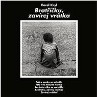 Kryl Karel: Bratříčku, zavírej vrátka - CD - Hudební CD