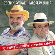 Svěrák Zdeněk, Uhlíř Jaroslav: Ty nejlepší písničky v novém kabátě - CD - Hudební CD