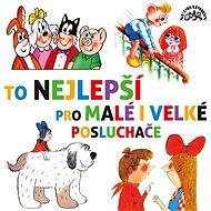 Various: To nejlepší pro malé i velké posluchače - CD - Hudební CD