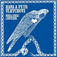 Ulrychovi Hana a Petr: Nikola Šuhaj loupežník - LP - LP vinyl