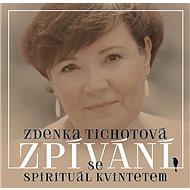 Hudební CD Tichotová Zdenka: Zpívání se Spirituál kvintetem - CD