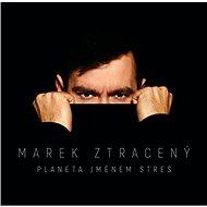Ztracený Marek: Planeta jménem stres - CD - Music CD
