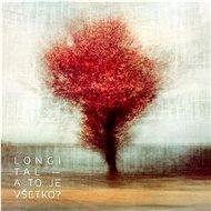 Longital: A to je všetko? - CD - Hudební CD