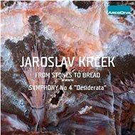 Krček Jaroslav: From Stones To Bread, Symphony N. 4. - CD - Hudební CD