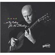 Steidl Pavel: ...a ty taky jdi do Ithaky - CD - Hudební CD