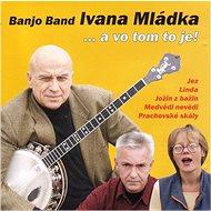 Mládek Ivan: a vo tom to je ! - CD - Music CD