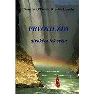 Prvosjezdy divokých řek světa - Kniha