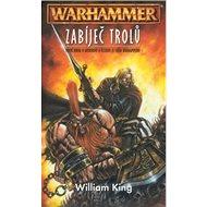 Warhammer Zabíječ trolů