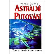 Astrální putování: (Out of Body experience) - Kniha