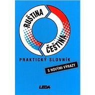 Praktický slovník Ruština Čeština: s novými výrazy