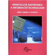 Průmyslová elektronika a informační technologie - Kniha