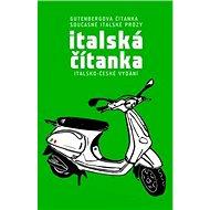 Italská čítanka: Gutenbergova čítanka současné italské prózy, italsko - české vydání - Kniha