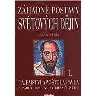 Záhadné postavy světových dějin: Tajemství apoštola Pavla 1. - Kniha