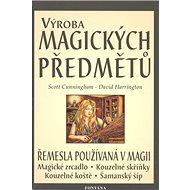 Výroba magických předmětů: Řemesla používaná v magii - Kniha