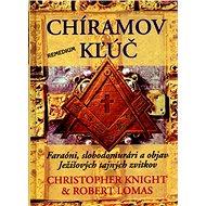 Chíramov kľúč: Faraóni, slobodomurári a objav Ježišových tajných zvitkov - Kniha