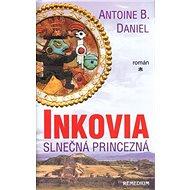 Inkovia: Slnečná princezná - Kniha