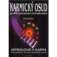 Karmický osud podle znamení zvěrokruhu: Astrologie a karma - Kniha