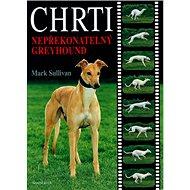 Chrti: Nepřekonatelný Greyhound - Kniha