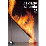 Základy chemie 2: Pro 2. stupeň základní školy, nižší ročníky víceletých gymnázií a střední školy - Kniha