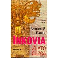 Inkovia: Zlato cuzca - Kniha