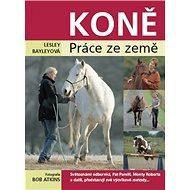 Koně: Práce ze země - Kniha