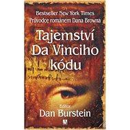 Tajemství Da Vinciho kódu: Průvodce románem Dana Browna - Kniha