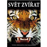 Svět zvířat: Velká obrazová encyklopedie - Kniha