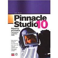 Pinnacle Studio 10: Názorný průvodce nahráváním a úpravou videa - Kniha