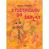 S flétničkou do školky - Kniha