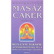 Energetická masáž čaker: reflexní terapie jemnohmotného těla