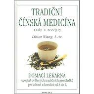 Tradiční čínská medicína: rady a recepty - Kniha