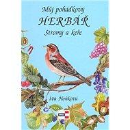 Můj pohádkový Herbář Stromy a keře - Kniha