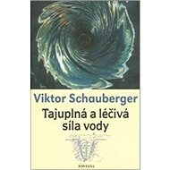 Tajuplná a léčivá síla vody - Kniha