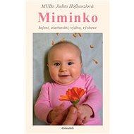 Miminko: kojení, ošetřování, výživa, výchova - Kniha