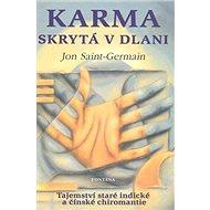 Karma skrytá v dlani: Tajemství staré indické a čínské chiromantie - Kniha