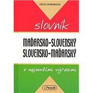 Maďarsko - slovenský slovensko - maďarský slovník s najnovšími výrazmi - Kniha